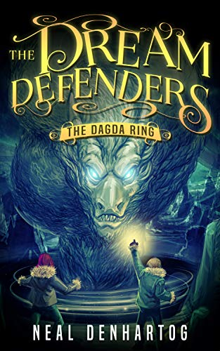 The Dagda Ring: A Dream Defenders Novel (The Dream Defenders Book 2)