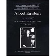 The Collected Papers of Albert Einstein, Volume 6: The Berlin Years: Writings, 1914-1917.
