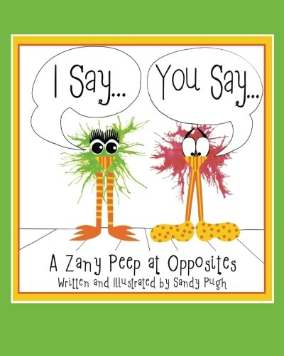 I Say.You Say.: A Zany Peep at Opposites pdf