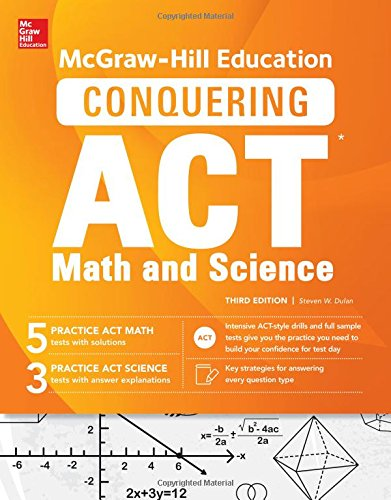 McGraw-Hill Education Conquering ACT Math and Science (3rd 2016) [Dulan]