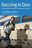 Rac(e)ing to Class : Confronting Poverty and Race in Schools and Classrooms, Milner IV, H. Richard, 1612507867