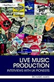 #8: Live Music Production: Interviews with UK Pioneers