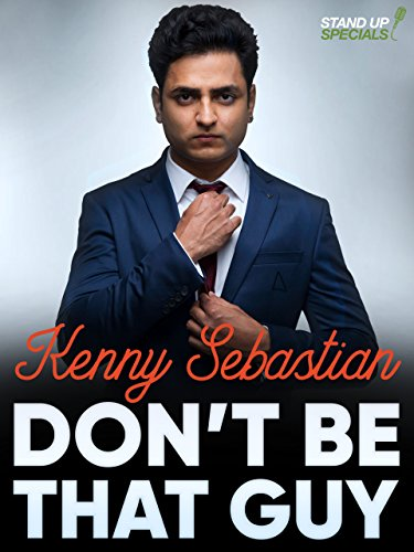 Kenny Sebastian: Dont Be That Guy (It Firday)