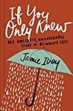 #8: If You Only Knew: My Unlikely, Unavoidable Story of Becoming Free