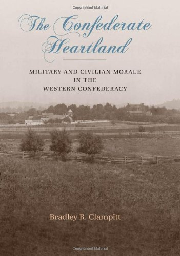 The Confederate Heartland: Military and Civilian Morale in the Western Confederacy (Conflicting Worlds: New Dimensions o