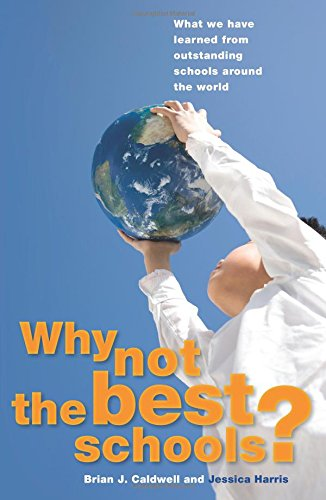 Why Not the Best Schools?: What We Have Learned from Outstanding Schools around the World