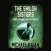The Shiloh Sisters: The Harrison Raines Civil War Mysteries | Michael Kilian