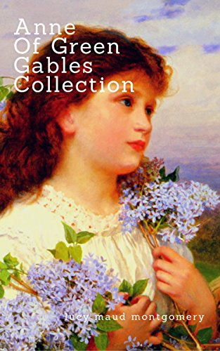 Anne of Green Gables Collection: Anne of Green Gables, Anne of the Island, and More Anne Shirley Books (Zongo Classics) by [Montgomery, Lucy Maud]