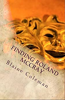 Finding Roland McCray (The Adventures of Roland McCray Book 3) by [Coleman, Blaine]