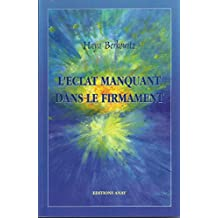 L'ECLAT MANQUANT DANS LE FIRMAMENT: Rabbi Moché Hayim Luzzatto, le Ramhal, Biographie d'un grand Maître d'Israël (French Edition)