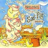 Sad Pig Dance