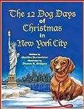The 12 Dog Days of Christmas, Maritha Burmeister, 0982027834
