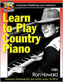 Learn to Play Country Piano: Ron Howard: 9781584960850