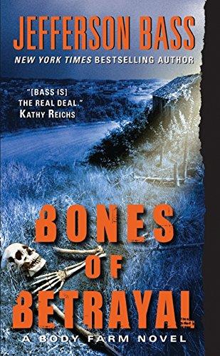 Bones of Betrayal: A Body Farm Novel