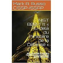 NIST 800-171: « Au-delà du ministère de la Défense »: Aider à la nouvelle loi fédérale à l'échelle  Exigences en matière de sécurité cybernétique (French Edition)