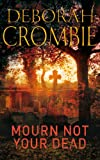 Mourn Not Your Dead by Deborah Crombie front cover