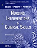 Skills Performance Checklists for Nursing Interventions and Clinical Skills, Elkin, Martha K. and Castaldi, Patricia A., 0323022006