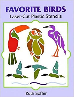 Favorite Birds Laser-Cut Plastic Stencils (Dover Stencils) by Ruth Soffer (1997-06-02)