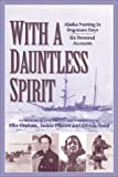 With a Dauntless Spirit, Effie Graham, 1889963615