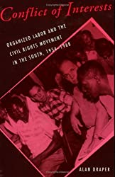 Conflict of Interests: Organized Labor and the Civil Rights Movement in the South, 1954-1968 (Cornell Studies in Industrial and Labor Relations)