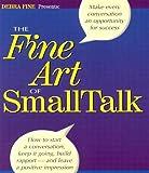 The Fine Art of Small Talk, Debra Fine, 0971132232