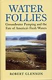 Water Follies, Robert Jerome Glennon, 1559632232