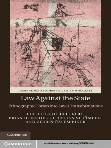 Download Law against the State: Ethnographic Forays into Law's Transformations (Cambridge Studies in Law and Society) Pdf