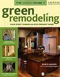 Green Remodeling, John D. Wagner, 1580113966
