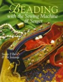 Beading with the Sewing Machine and Serger, Susan Beck, 0806994843