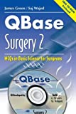 img - for QBase Surgery: Volume 2, MCQs in Basic Science for Surgeons (v. 2) by James Green S. A. Wajed (2004-11-01) Paperback book / textbook / text book