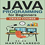 Java Programming for Beginners: Crash Course, Book 1 | Martin Laredo