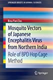 Mosquito Vectors of Japanese Encephalitis Virus from Northern India : Role of BPD Hop Cage Method, Das, Bina Pani, 8132208609