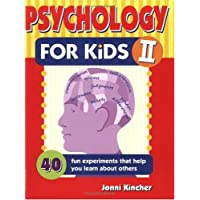 PSYCHOLOGY FOR KIDS II: 40 FUN TESTS THAT HELP YOU LEARN ABOUT OTHERS
