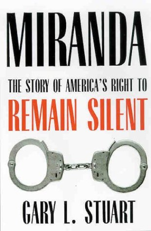 Miranda: The Story of America's Right to Remain Silent by Brand: University of Arizona Press