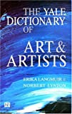The Yale Dictionary of Art and Artists, Erika Langmuir and Norbert Lynton, 0300064586