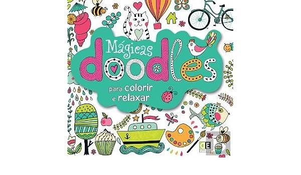Doodles Magicas Para Colorir E Relaxar Portuguese Edition