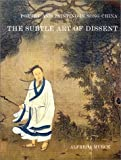 Poetry and Painting in Song China : The Subtle Art of Dissent, Murck, Alfreda, 0674007824