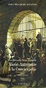 Les soixante-seize jours de Marie-Antoinetteà la Conciergerie : Tome 2, Un procès en infamie par Belaiche-Daninos