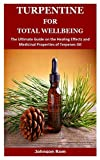 TURPENTINE FOR TOTAL WELLBEING: The Ultimate Guide