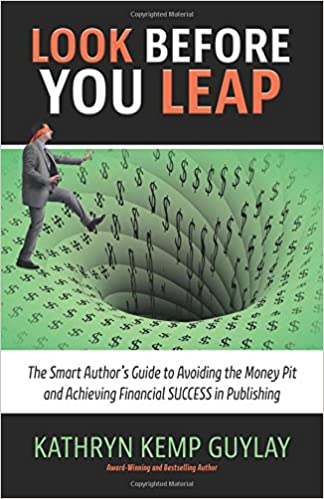 Look Before You Leap: The Smart Authors Guide to Avoiding the Money Pit and Achieving Financial Success in Publishing: Amazon.es: Kathryn Kemp Guylay: ...
