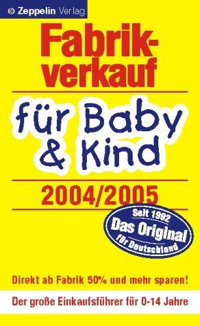 Fabrikverkauf für Baby und Kind 2004/2005