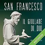 San Francesco: Il giullare di Dio | Silvia Gabrielli