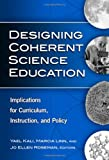 img - for Designing Coherent Science Education: Implications for Curriculum, Instruction, and Policy (Technology, Education-Connections Series) book / textbook / text book
