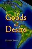 Goods of Desire, Quentin Monte, 1413491294