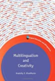 Multilingualism and Creativity, Kharkhurin, Anatoliy V., 184769795X