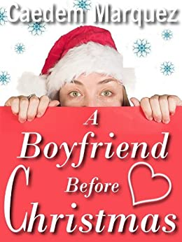A Boyfriend Before Christmas (Finding Love, 1) by [Marquez, Caedem]