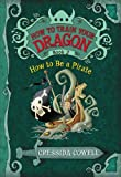 By Cressida Cowell: How to Train Your Dragon Book 2: How to Be a Pirate