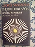 The Birth of Reason and Other Essays, Santayana, George, 0231031696