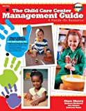 Child Care Center Management Guide, Clare Cherry and Barbara Harkness, 0768204658