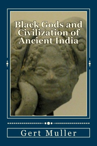 Black Gods and Civilization of Ancient India